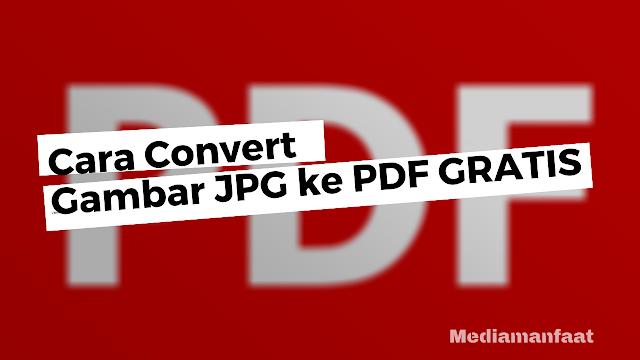 Tutorial Merubah Gambar ke Format PDF GRATIS di Laptop
