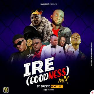 [Mixtape] DJ Baddo – Ire (Goodness)