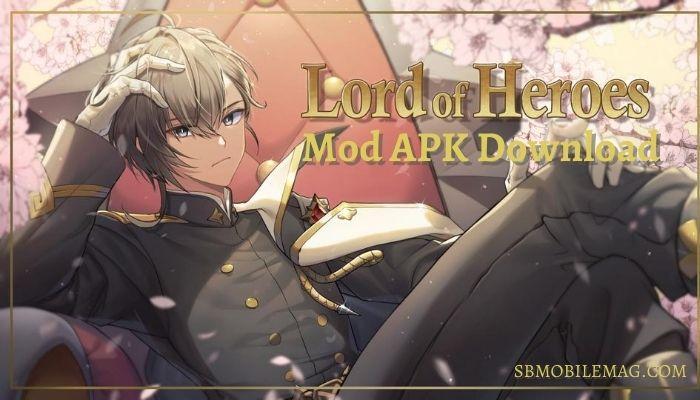 Lord of Heroes Mod APK, Lord of Heroes Mod APK Download
