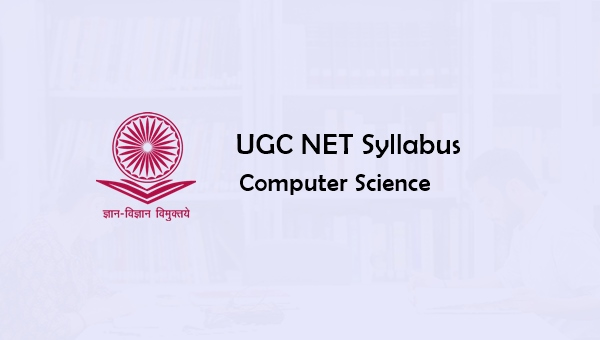 UGC NET Computer Science Syllabus 2019, Question Papers, Books