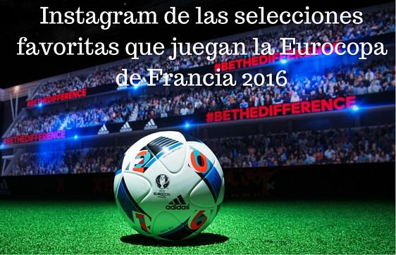 eurocopa, Francia, Instagram, Redes Sociales, Social Media,