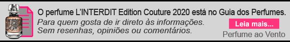 perfume ao vento, perfume, parfum, guia dos perfumes, guide parfum, givenchy, l'interdit, l'interdit edition couture 2020