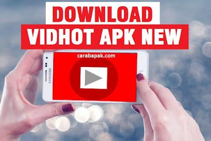 Vidhot apk Terbaru dan terupdate - Download Disini | carabapak.com