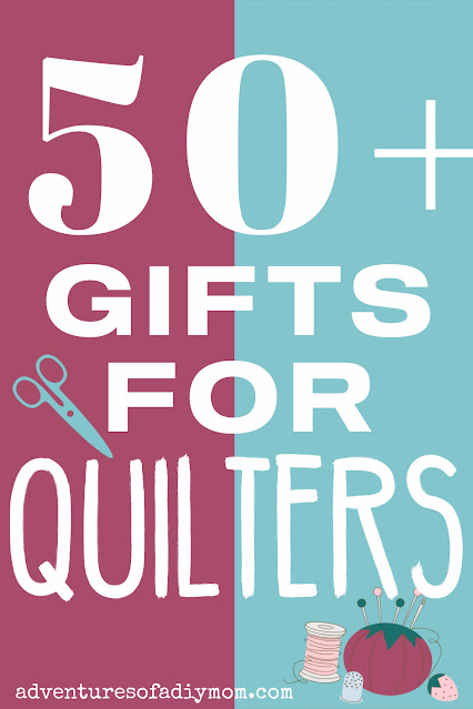 graphic design with the words 50+ gifts for quilters
