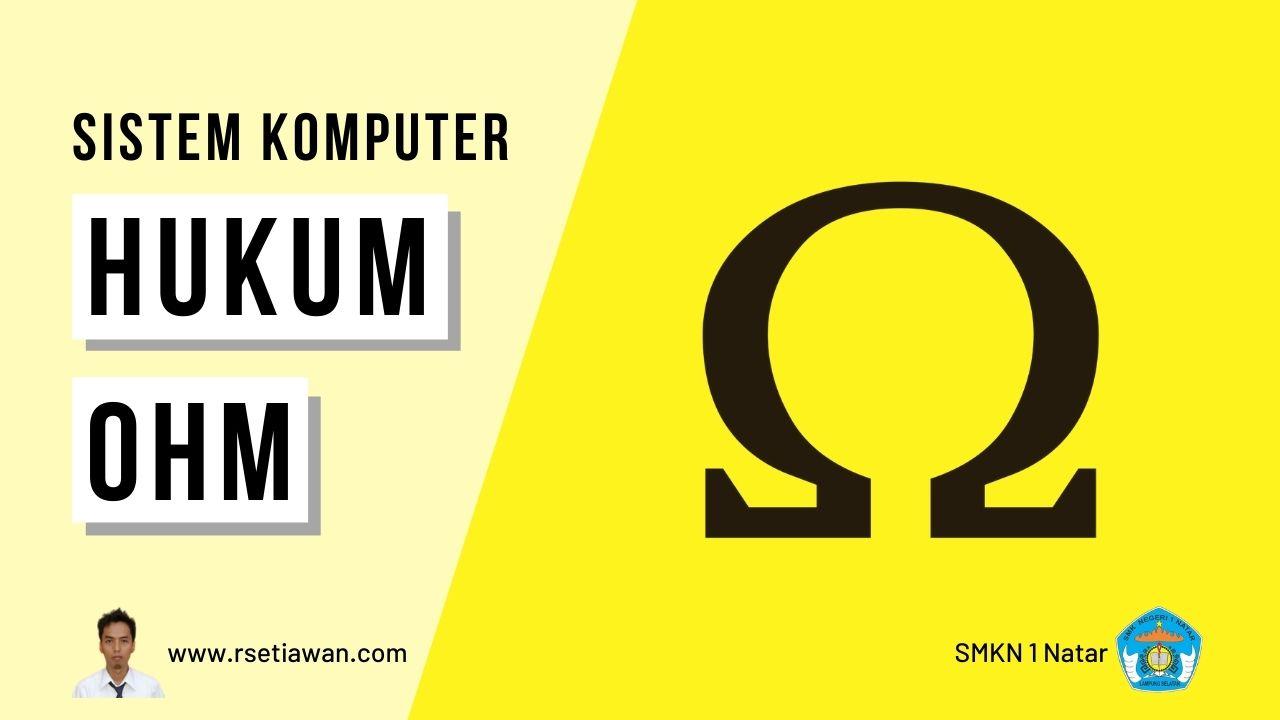 Hukum Ohm, pengertian, bunyi hukum ohm, dan cara perhitungan dalam rangkaian listrik