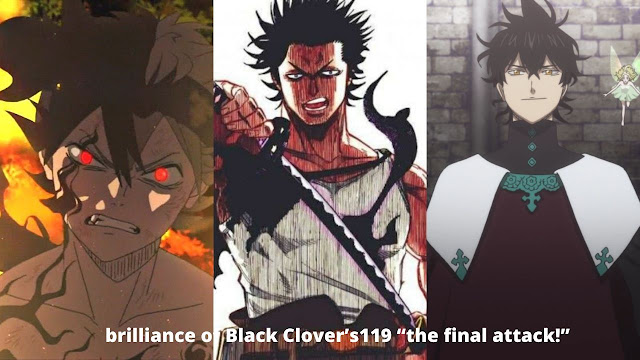 "The brilliance of Black Clover's119 ""the final attack!"". 