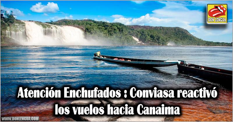 Atención Enchufados : Conviasa reactivó los vuelos hacia Canaima