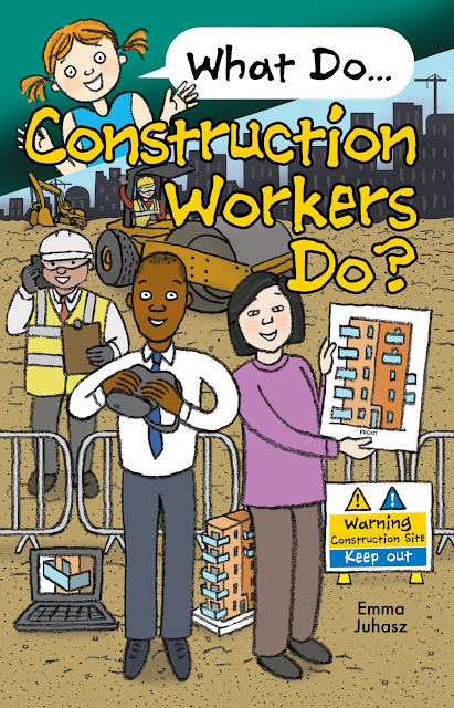Cover for What do construction workers do by Emma Juhasz and Amanda Lillywhite