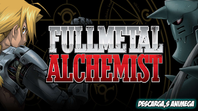 Full Metal Alchemist 51/51 + Peliculas + Ovas Audio: Latino Servidor: Mega
