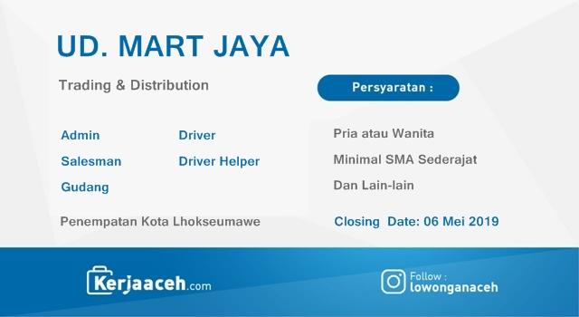 Lowongan Kerja Aceh Terbaru 2019 SMA  untuk 11 Posisi di  UD Mart Jaya Kota Lhokseumawe