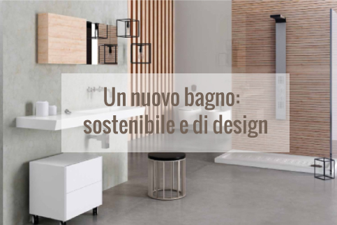 Un nuovo bagno: sostenibile e di design | Blog di arredamento e ...