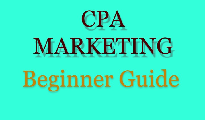 Learn CPA Marketing Full Guide For Beginner's-2020