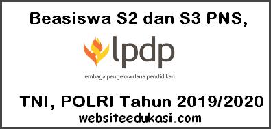 Beasiswa S2 dan S3 PNS, TNI, POLRI Tahun 2019/2020