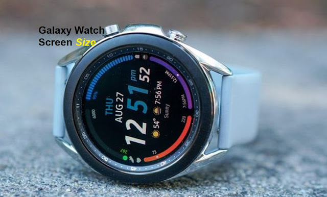 Samsung Galaxy Watch Screen Size