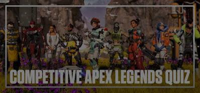 Competitive Apex Legends Quiz Answers 100% Score
