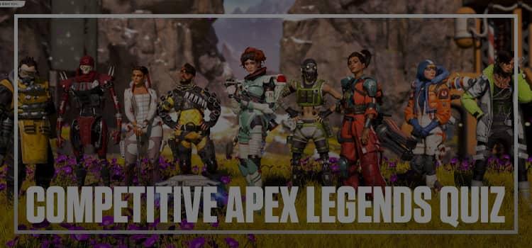 competitive apex legends quiz answers 100% score bequizzed