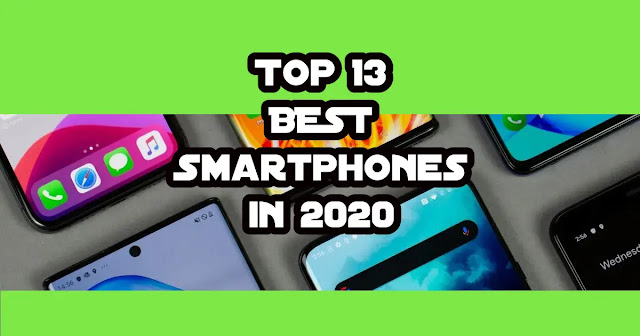 Top 13 BEST Smartphones in 2020