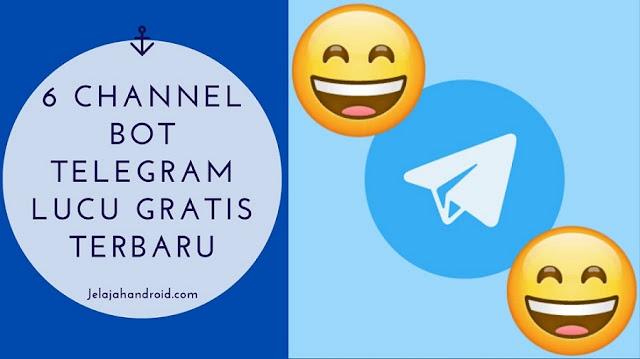6 Channel Bot Telegram Lucu Gratis Terbaru