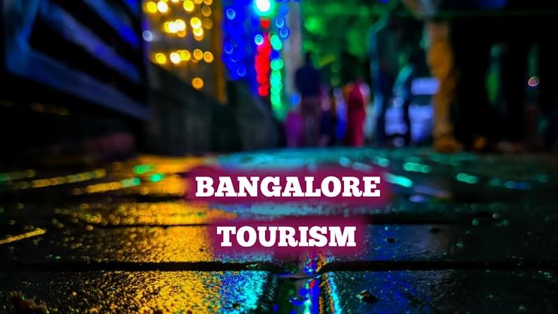 Best 40 Tourist Place Of Bangalore, Bangalore Tourism.