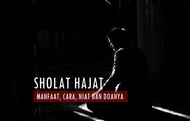 Sholat Hajat : Manfaat, Keutamaan, Cara, Niat, dan Doa Setelahnya