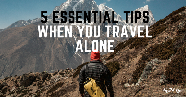 5 Essential Tips When You Travel Alone