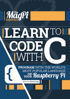 Learn to Code With C - The MagPi Essentials