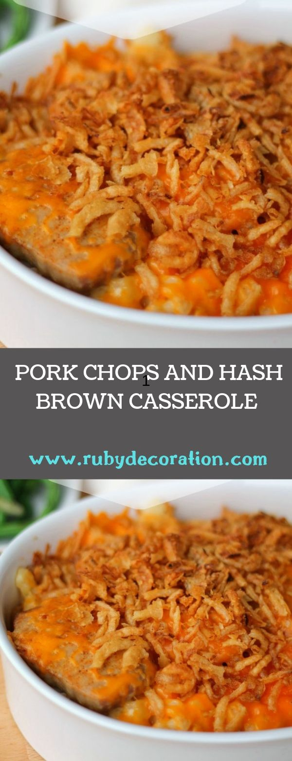 PORK CHOPS AND HASH BROWN CASSEROLE RECIPE