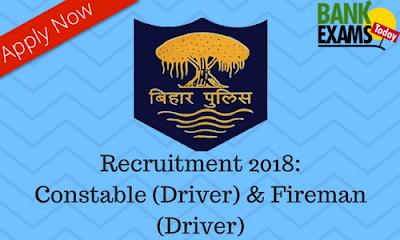 Bihar Police Recruitment 2018: Constable (Driver) & Fireman (Driver)