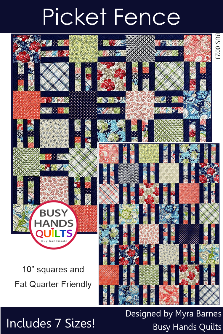 Picket Fence quilt pattern by Myra Barnes of Busy Hands Quilts