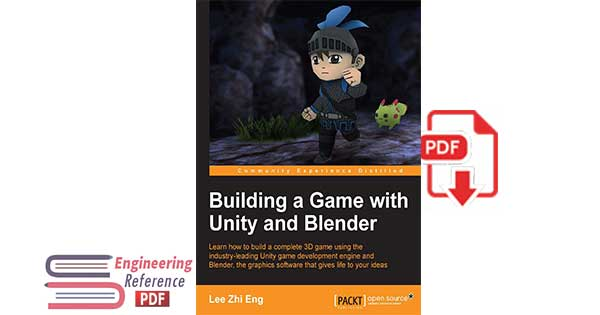Building a Game with Unity and Blender by Lee Zhi Eng