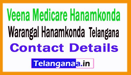 Veena Medicare Hanamkonda in Telangana