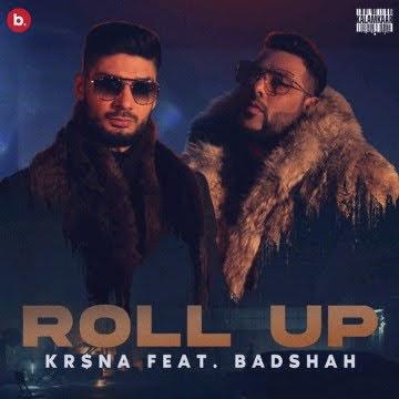 Kr$na: Roll Up Lyrics - Badshah