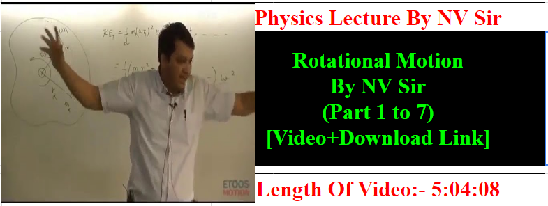 Study All Time-SAT : Rotational Motion By NV Sir(Part 1 to 7