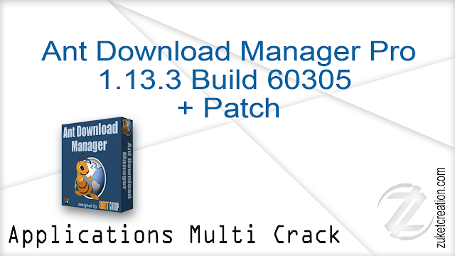 Ant Download Manager Pro 1.13.3 Build 60305 + Patch   |  32.1 MB
