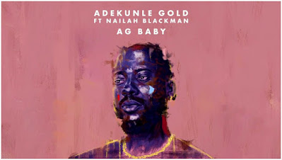 MUSIC: Adekunle Gold ft. Nailah Blackman – AG Baby