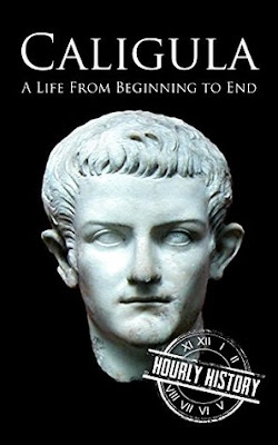 Review: Caligula: A Life From Beginning to End by Hourly History