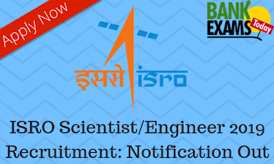 ISRO Scientist/Engineer Recruitment 2019: Notification Out