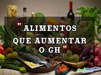 Alimentos que aumentar o GH