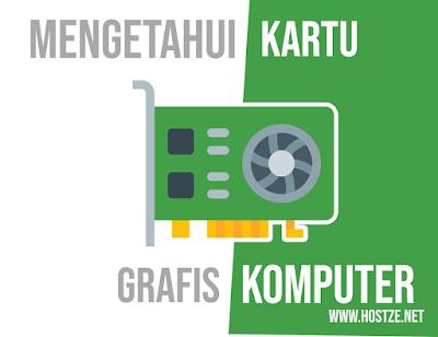 Cara Mengetahui Kartu Grafis Yang Ada Dalam Komputer Kamu! - hostze.net