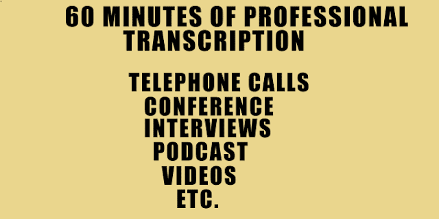 60 minutes transcription of audio or video to text - transcription and translation