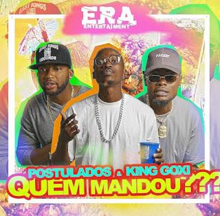 Postulados - Quem Mandou (feat. King Goxi)