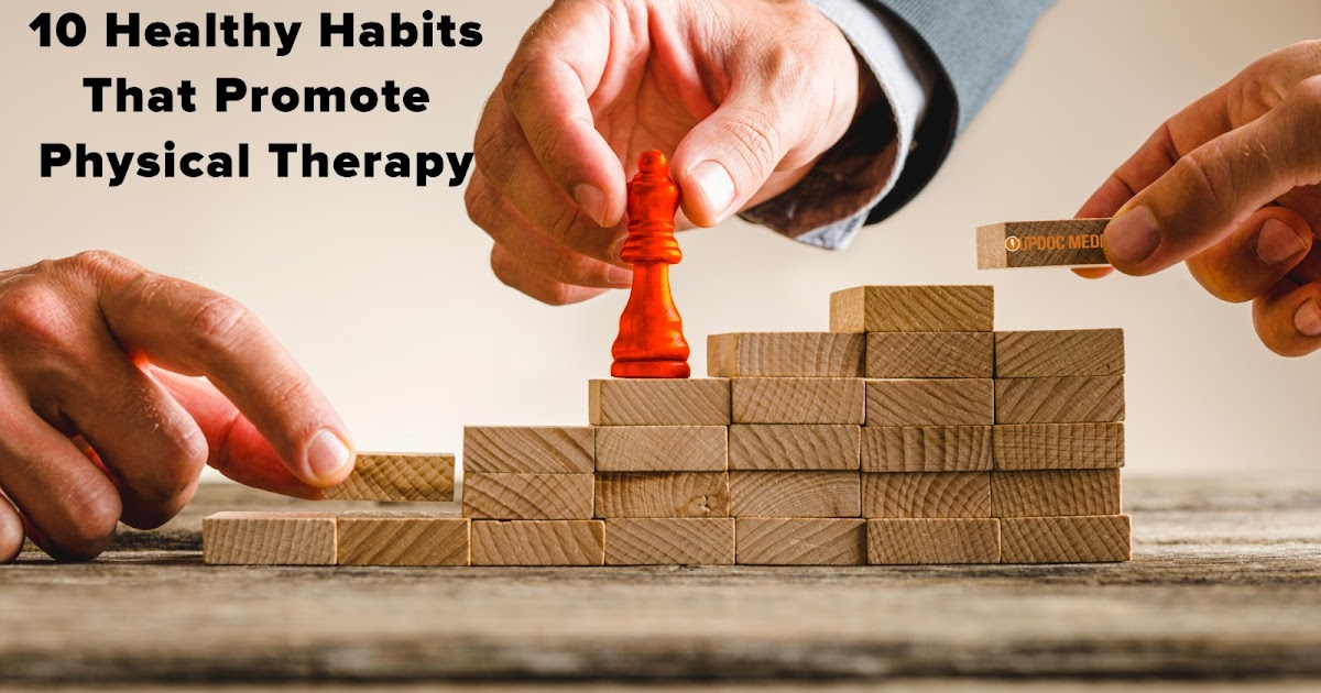 Photo of Top 5 Fridays! 10 healthy habits that promote physiotherapy Part 1 | Modern Manual Therapy Blog