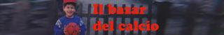 Il banner de Il Bazar del Calcio