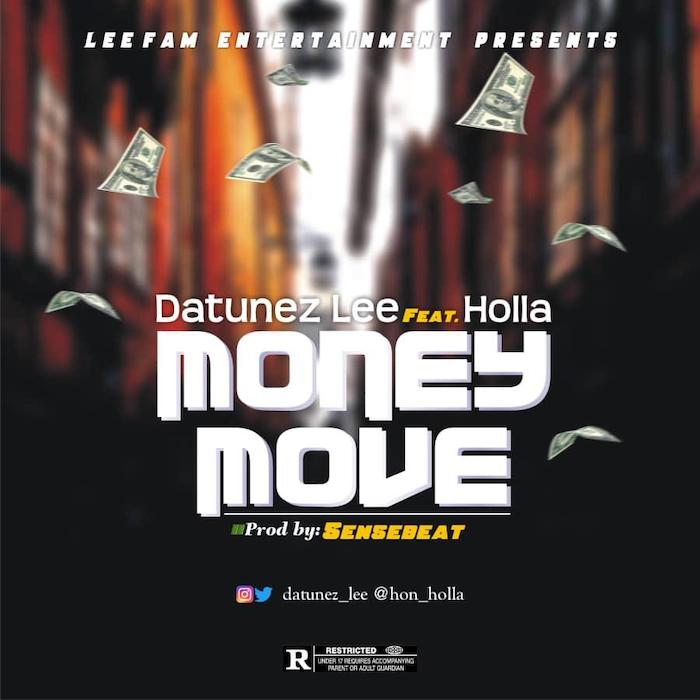 [Music] Datunez Lee Ft Holla – Money Move