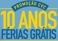 Participar promoção CVC 10 anos Férias Grátis