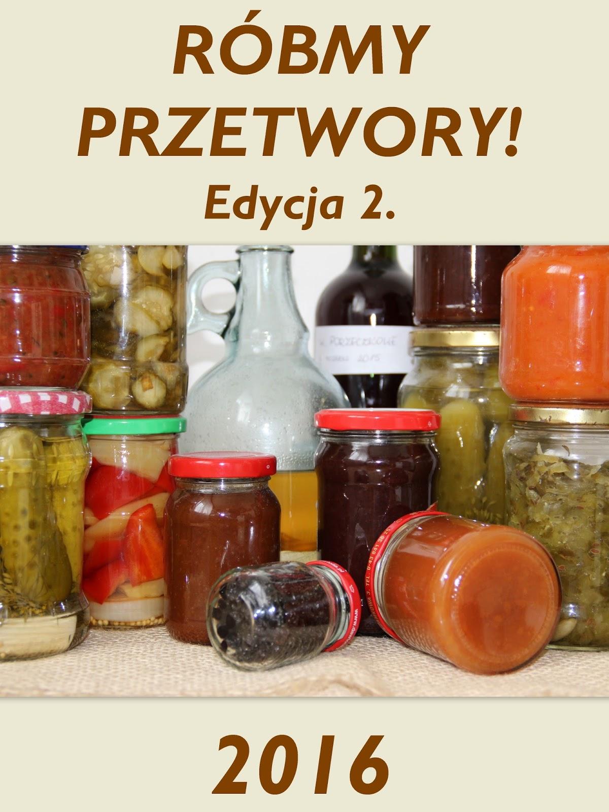 http://weekendywdomuiogrodzie.blogspot.com/2016/06/robmy-przetwory-edycja-2-zaproszenie-do.html