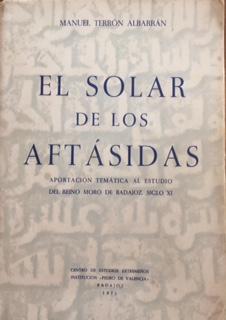 Manuel Terrón Albarrán, El solar de los Aftásidas, Badajoz