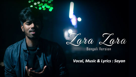 Zara Zara Bengali Version by Sayan