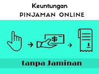Keuntungan Pinjaman Online Tanpa Jaminan di Maucash