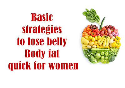 Exactly how to Lose Belly Body fat Quick for Women Along with A few Basic Strategies